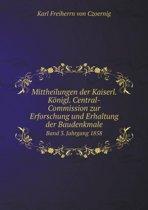 Mittheilungen Der Kaiserl. Konigl. Central-Commission Zur Erforschung Und Erhaltung Der Baudenkmale Band 3. Jahrgang 1858