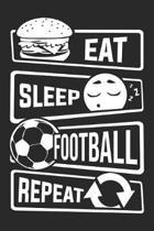 Eat Sleep Football Repeat: Blank Dot Grid Notebook for People who like Humor Sarcasm