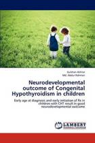 Neurodevelopmental Outcome of Congenital Hypothyroidism in Children