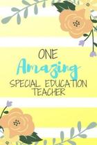 One Amazing Special Education Teacher: Pink Stripe Yellow Flowers Floral Special Ed Teacher Gift - Softback Writing Book Notebook (6'' x 9'') 120 Lined