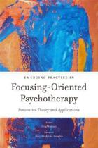 Emerging Practice in Focusing-Oriented Psychotherapy