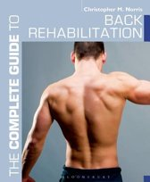 The Complete Guide to Back Rehabilitation