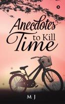 Anecdotes to Kill Time