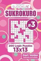 Sudoku Sukrokuro - 200 Logic Puzzles 13x13 (Volume 3)