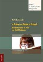 a fiction is a fiction is fiction?