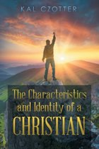 The Characteristics and Identity of a Christian