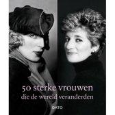 50 sterke vrouwen die de wereld veranderden