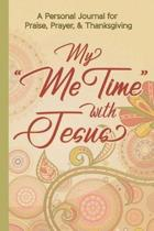 My Me Time with Jesus