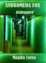 Andromeda Fox: Kidnapped