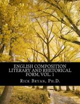 English Composition - Literary and Rhetorical Form, Vol. 1