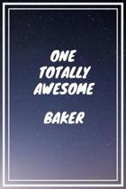 One Totally Awesome Baker: Baker Career School Graduation Gift Journal / Notebook / Diary / Unique Greeting Card Alternative