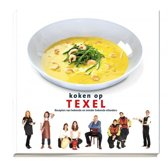 Koken op Texel. Recepten van bekende en minder bekende eilanders