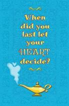 When Did You Last Let Your Heart Decide?