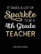 It Takes A Lot Of Sparkle To Be A 4Th Grade Teacher 2019-2020 Planner
