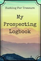 Hunting For Treasure: My Prospecting Logbook