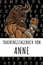 Trainingstagebuch von Anne: Personalisierter Tagesplaner f�r dein Fitness- und Krafttraining im Fitnessstudio oder Zuhause