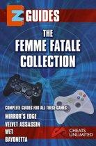 EZ Guides: The Femme Fatale Collection: Bayonetta / Mirror's Edge / Velvet Assassin / Wet: Bayonetta / Mirror's Edge / Velvet Assassin / Wet