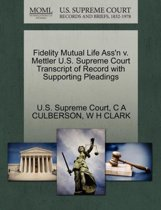 Fidelity Mutual Life Ass'n V. Mettler U.S. Supreme Court Transcript of Record with Supporting Pleadings