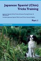 Japanese Spaniel (Chin) Tricks Training Japanese Spaniel Tricks & Games Training Tracker & Workbook. Includes
