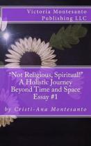 Not Religious, Spiritual!