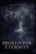 Broken for Eternity