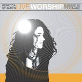 Live Worship: Blessed Be...