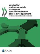 L'evaluation Environnementale Strategique Dans La Cooperation Pour Le Developpement