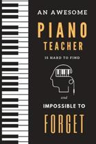 An Awesome Piano Teacher is Hard to Find and Impossible to Forget: Piano teacher dream journal notebook, Manuscript Paper For Notes, For Musicians, Mu