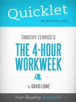 Quicklet on The 4-Hour Work Week by Tim Ferriss (Book Study Guide, Commentary, and Review)