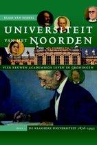 Studies over de Geschiedenis van de Groningse Universiteit 11 - Universiteit van het Noorden: vier eeuwen academisch leven in Groningen 2 De klassieke universiteit 1876-1945