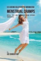 53 Juicing Solutions to Minimizing Menstrual Cramps