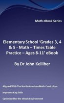 """Elementary School """"Grades 3, 4 & 5: Math – Times Table Practice - Ages 8-11' eBook"""