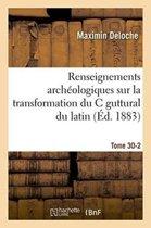 Renseignements Arch�ologiques Sur La Transformation Du C Guttural Du Latin En Tome 30-2