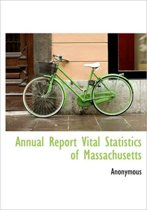 Annual Report - Vital Statistics of Massachusetts.