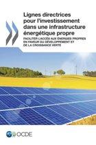 Lignes Directrices Pour L'Investissement Dans Une Infrastructure Energetique Propre
