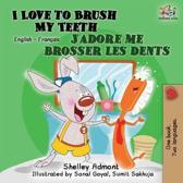 I Love to Brush My Teeth J'adore me brosser les dents