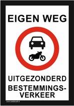 Bordje - Eigen weg (uitgezonderd bestemmingsverkeer)