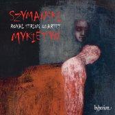 Szymanski & Mykietyn: Music For String Quartet