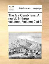 The Fair Cambrians. a Novel. in Three Volumes. Volume 2 of 3