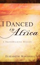 I Danced in Africa