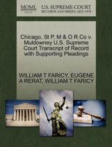 Chicago, St P, M & O R Co V. Muldowney U.S. Supreme Court Transcript of Record with Supporting Pleadings