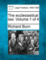 The Ecclesiastical Law. Volume 1 of 4