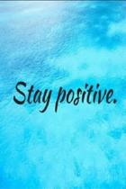 Stay Positive Journal