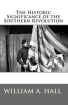 The Historic Significance of the Southern Revolution