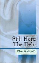 Still Here: The Debt