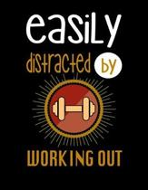 Easily Distracted By Working Out