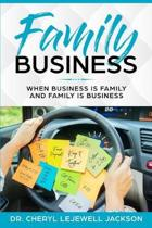 Family Business: When business is family and family is business