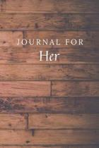 Journal For Her: Her Journal / Notebook / Diary for Birthday Gift or Christmas with Wood Theme