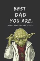 Best Dad 2020 & 2021 Weekly Planner - Two Year Appointment Book - Funny Star Wars Yoda Quote - Gift Agenda Notebook for Father: 24 Month Calendar Note