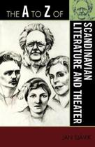 The A to Z of Scandinavian Literature and Theater